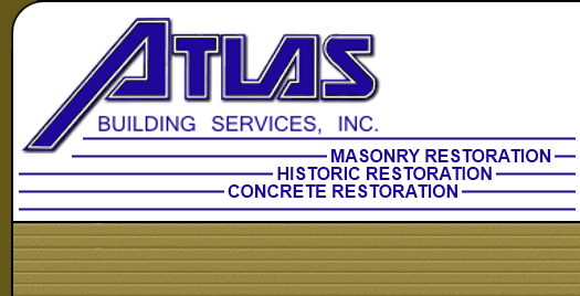 Atlas Building Services - Masonry Restoration, Concreate Restoration, Tuckpointing, Building Cleaning, Caulking, Brick and Stone Repair, Historic Restoration